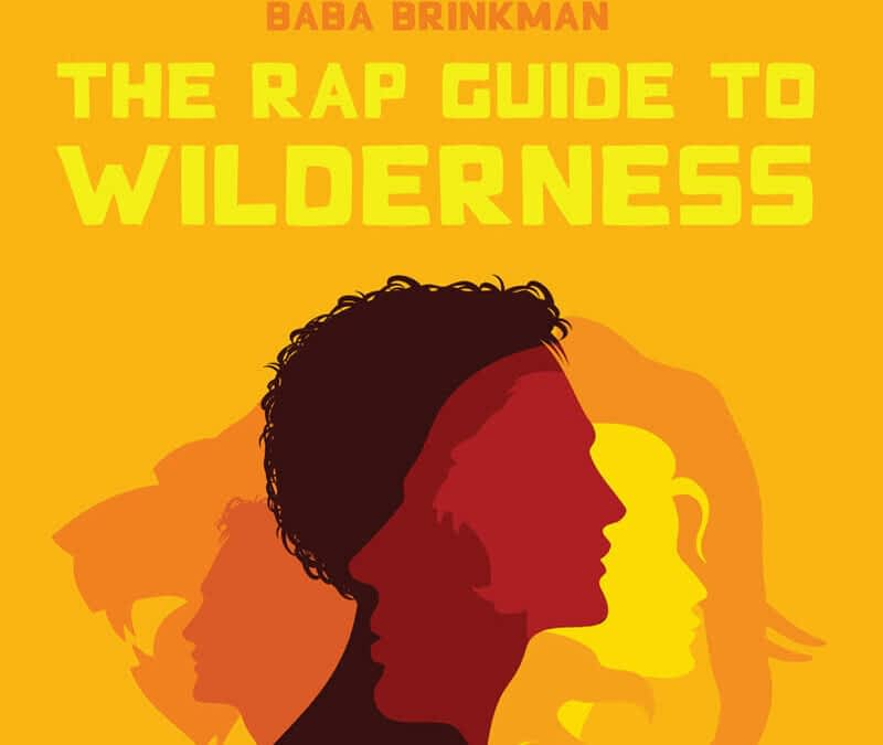 The Rap Guide to Wilderness: Connecting people to nature with MUSIC!
