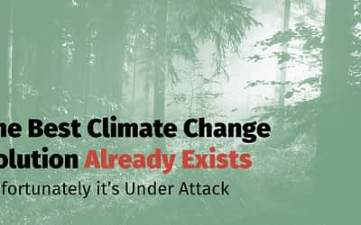 The Best Climate Change Solution Already Exists, Unfortunately it's Under Attack.